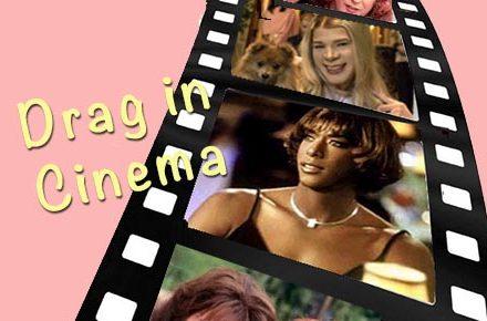 Drag in Cinema 2007 to 2012