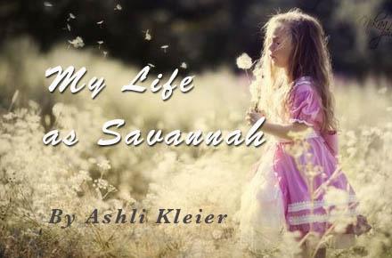 My life as Savannah: Chapter 2